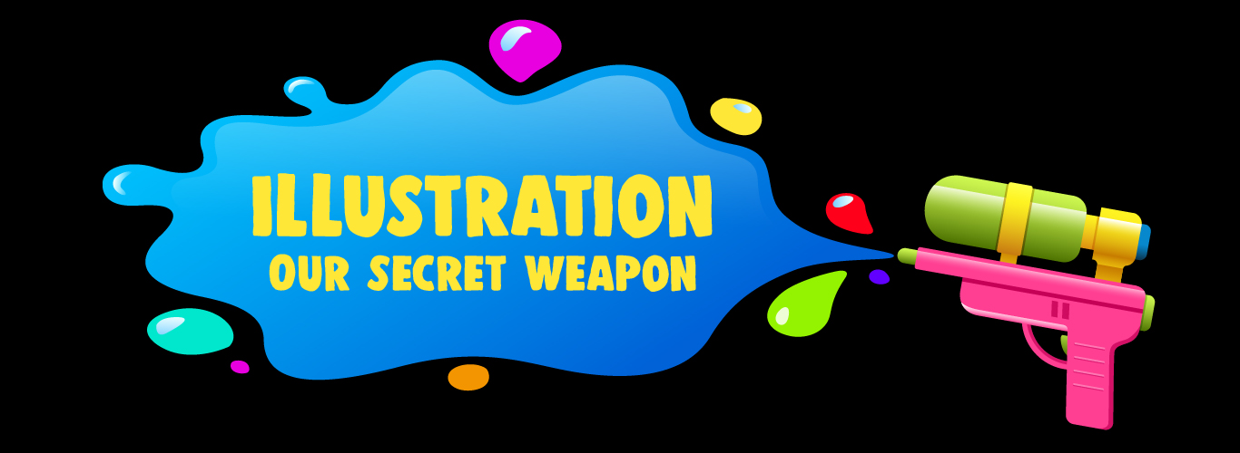 illustration of a water gun spouting the words Illustration Our Secret Weapon