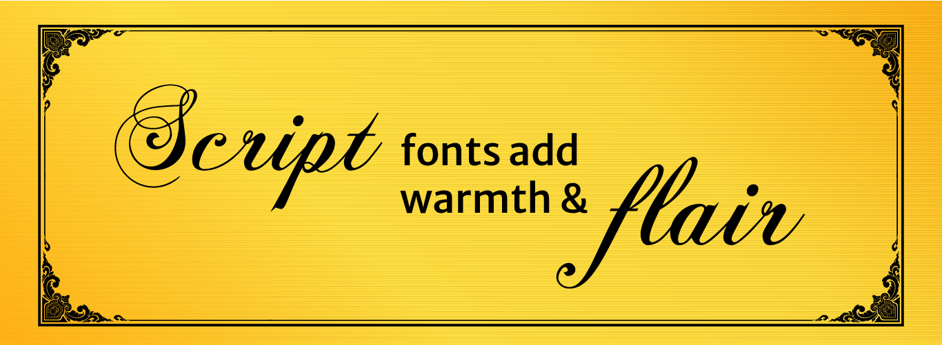 Text that says Script Fonts Add Warmth and Flair